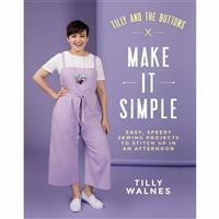 Tilly and the Buttons, Make It Simple Book by Tilly Walnes