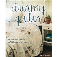 Dreamy Quilts Book by Lydia Loretta Nelson