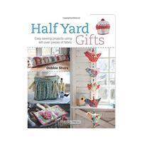 Half Yard Gifts Book by Debbie Shore
