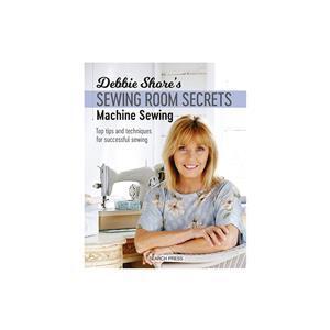 Debbie Shore's Sewing Room Secrets Book - Machine Sewing