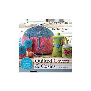 Love to Sew - Quilted Covers & Cosies Book by Debbie Shore