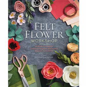 Felt Flower Workshop Book By Bryanne Rajamannar