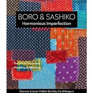 Boro & Sashiko, Harmonious Imperfection by Shannon Mullett-Bowlsby & Jason Mullett-Bowlsby Book