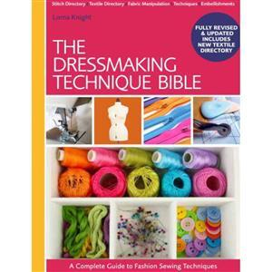 The Dressmaking Technique Bible Book by Lorna Knight