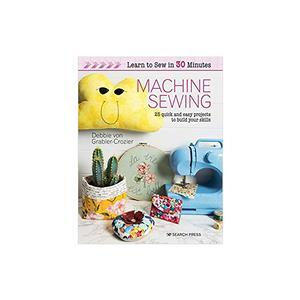 Learn to Sew in 30 Minutes Book - Machine Sewing by Debbie von Grabler-Crozier SAVE 20%