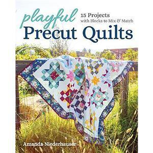 Playful Precut Quilts by Amanda Niederhauser