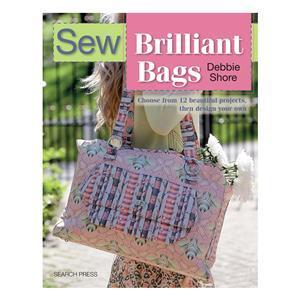 Sew Brilliant Bags Book by Debbie Shore