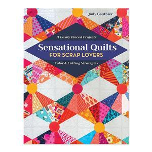 Sensational Quilts for Scrap Lovers Book by Judy Gauthier