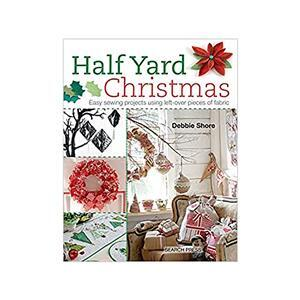 Half Yard Christmas by Debbie Shore Book