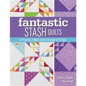 Fantastic Stash Quilts Book by Joyce Dean Gieszler