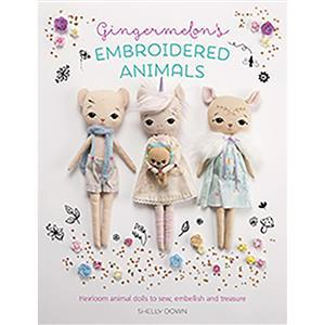 Gingermelon's Embroidered Animals by Shelly Down Book