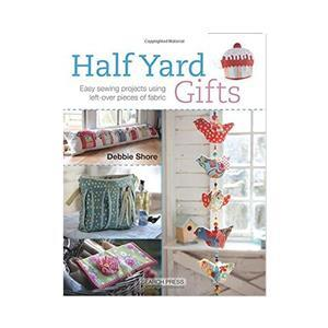 Half Yard Gifts by Debbie Shore Book