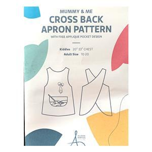 "Allison Maryon's Mummy & Me Cross Back Apron Pattern. Adult Size 10-20. Kids 20""-33"" chest"