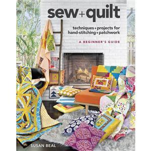 Sew + Quilt Techniques, Projects for Hand-Stitching & Patchwork by Susan Beal Book