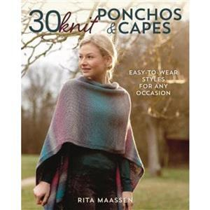 30 Knit Ponchos & Capes Book by Rita Maassen