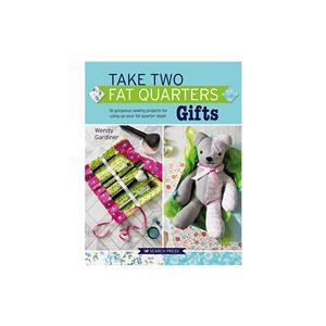 Take Two Fat Quarters Book - Gifts by Wendy Gardiner